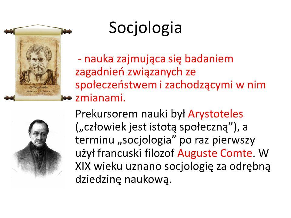 """Socjologia - nauka zajmująca się badaniem zagadnień związanych ze społeczeństwem i zachodzącymi w nim zmianami. Prekursorem nauki był Arystoteles (""""cz"""