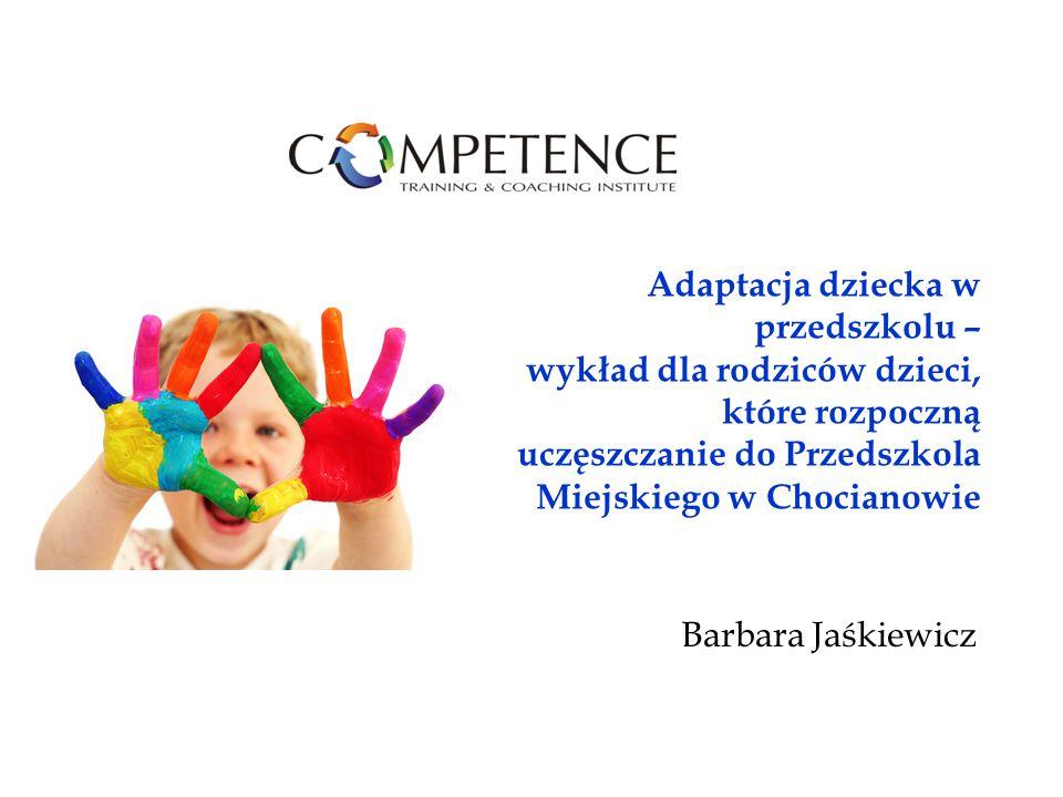 Adaptacja dziecka w przedszkolu – wykład dla rodziców dzieci, które rozpoczną uczęszczanie do Przedszkola Miejskiego w Chocianowie Barbara Jaśkiewicz