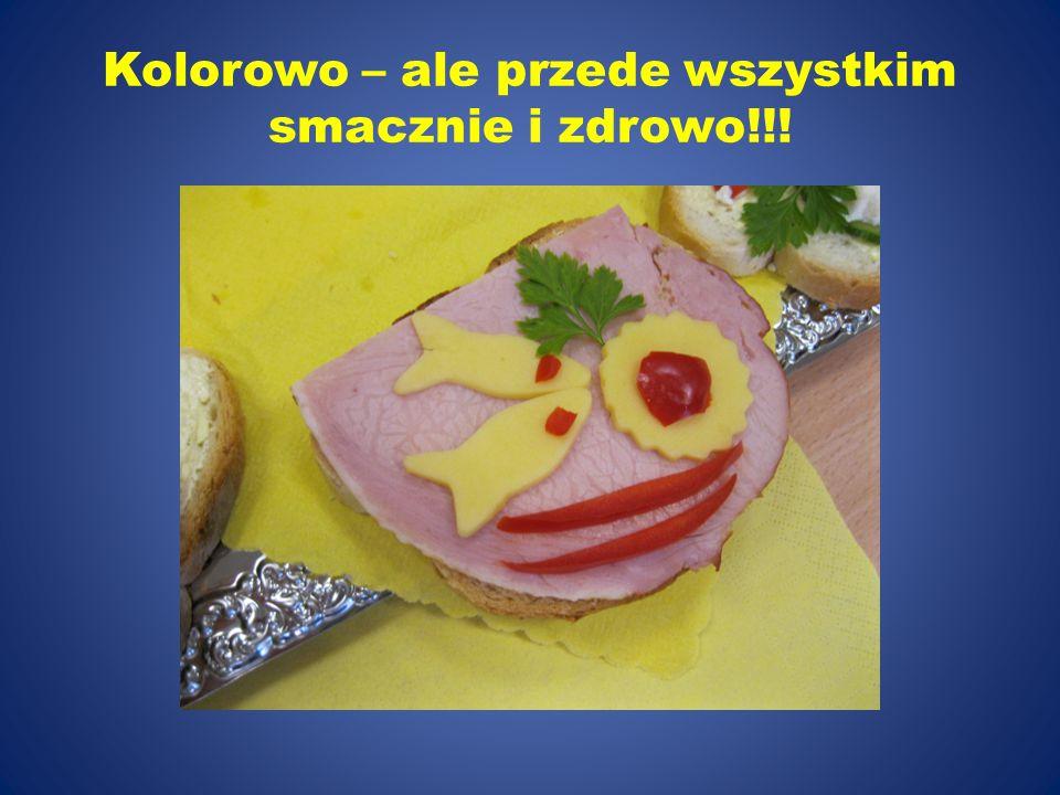 Kolorowo – ale przede wszystkim smacznie i zdrowo!!!