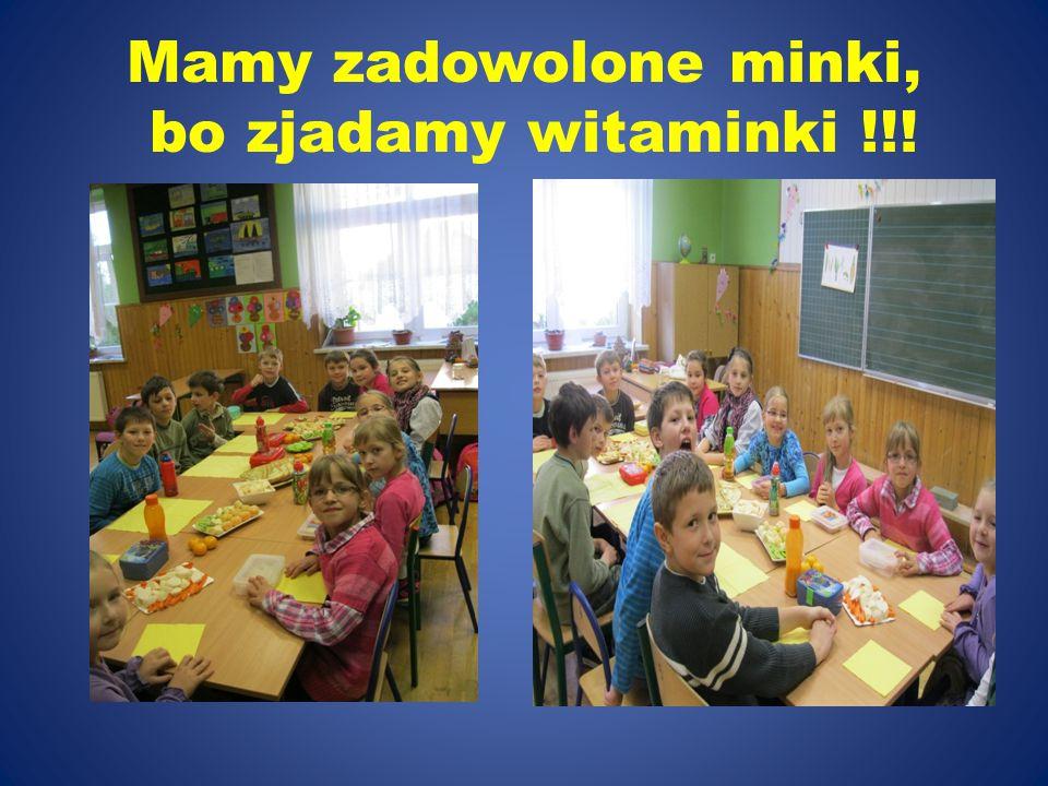 Mamy zadowolone minki, bo zjadamy witaminki !!!