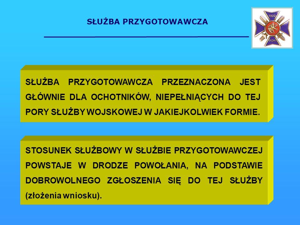 SŁUŻBA PRZYGOTOWAWCZA DO SŁUŻBY PRZYGOTOWAWCZEJ MOŻE BYĆ POWOŁANA OSOBA: - nie karana za przestępstwo umyślne; - posiadająca obywatelstwo polskie; - posiadająca odpowiednią zdolność fizyczną i psychiczną do pełnienia czynnej służby wojskowej; - wiek co najmniej osiemnaście lat; - posiadająca odpowiednie wykształcenie wymagane do przyjęcia wyższego - kształcenie na potrzeby korpusu oficerskiego), średniego - kształcenie na potrzeby korpusu podoficerskiego lub gimnazjalnego - kształcenie na potrzeby korpusu szeregowych.