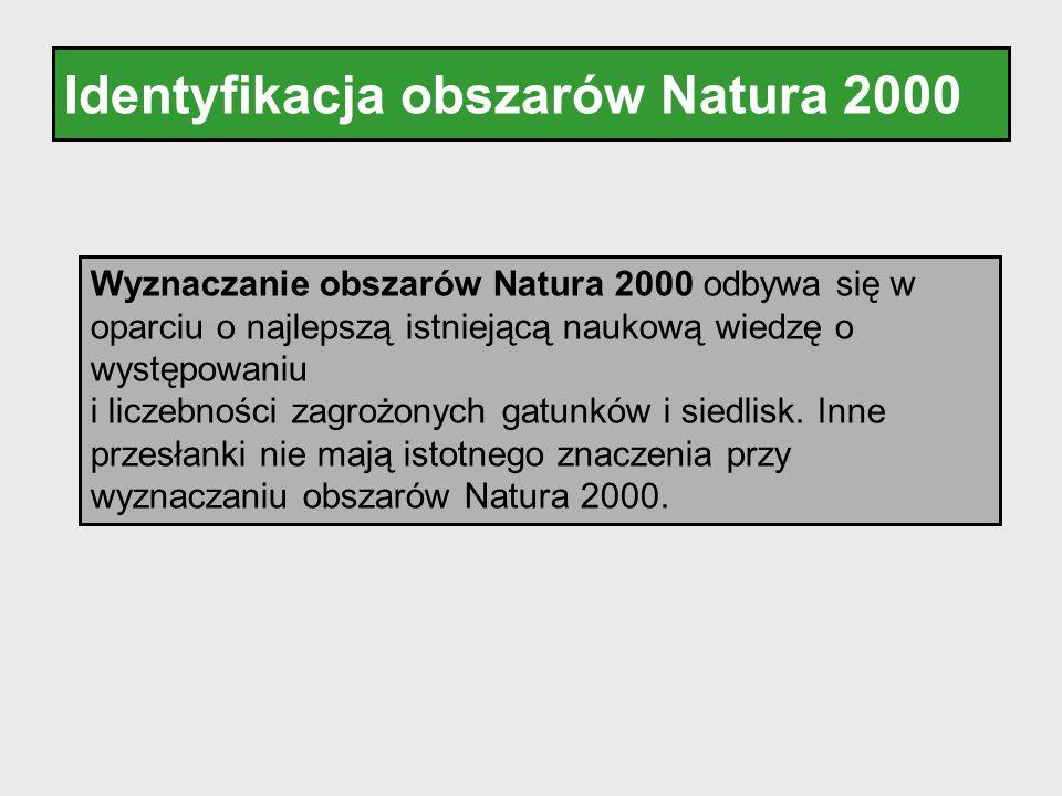 Identyfikacja obszarów Natura 2000 Wyznaczanie obszarów Natura 2000 odbywa się w oparciu o najlepszą istniejącą naukową wiedzę o występowaniu i liczeb