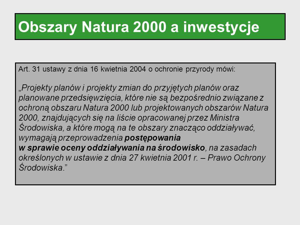 """Obszary Natura 2000 a inwestycje Art. 31 ustawy z dnia 16 kwietnia 2004 o ochronie przyrody mówi: """"Projekty planów i projekty zmian do przyjętych plan"""