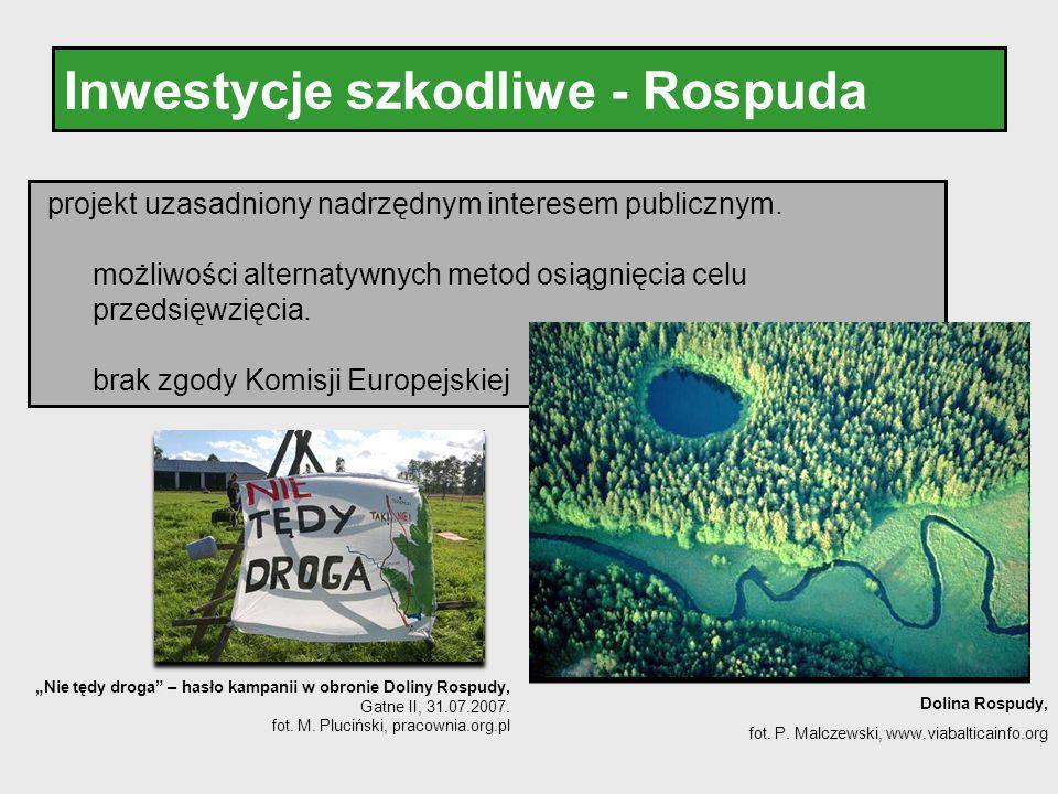 Inwestycje szkodliwe - Rospuda projekt uzasadniony nadrzędnym interesem publicznym. możliwości alternatywnych metod osiągnięcia celu przedsięwzięcia.