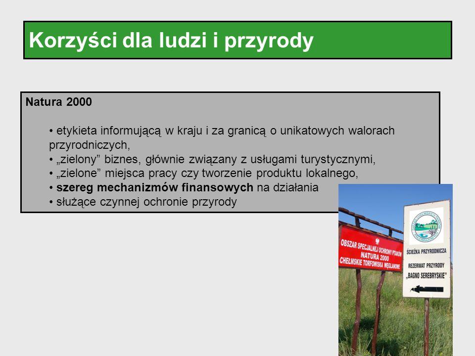 """Korzyści dla ludzi i przyrody Natura 2000 etykieta informującą w kraju i za granicą o unikatowych walorach przyrodniczych, """"zielony"""" biznes, głównie z"""