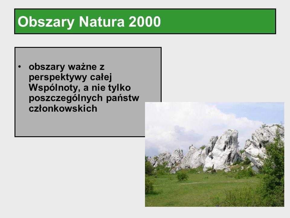 Obszary Natura 2000 obszary ważne z perspektywy całej Wspólnoty, a nie tylko poszczególnych państw członkowskich