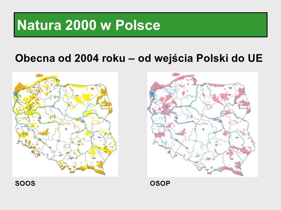 Natura 2000 w Polsce Obecna od 2004 roku – od wejścia Polski do UE SOOSOSOP