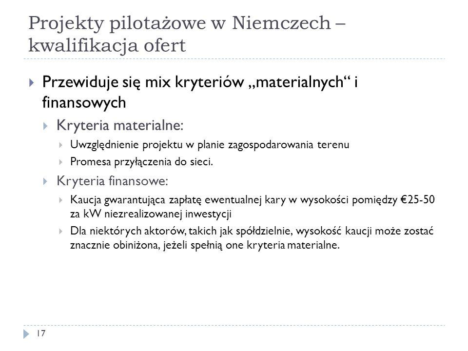 """Projekty pilotażowe w Niemczech – kwalifikacja ofert 17  Przewiduje się mix kryteriów """"materialnych"""" i finansowych  Kryteria materialne:  Uwzględni"""
