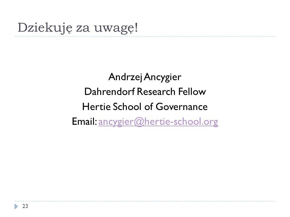 Dziekuję za uwagę! 23 Andrzej Ancygier Dahrendorf Research Fellow Hertie School of Governance Email: ancygier@hertie-school.organcygier@hertie-school.