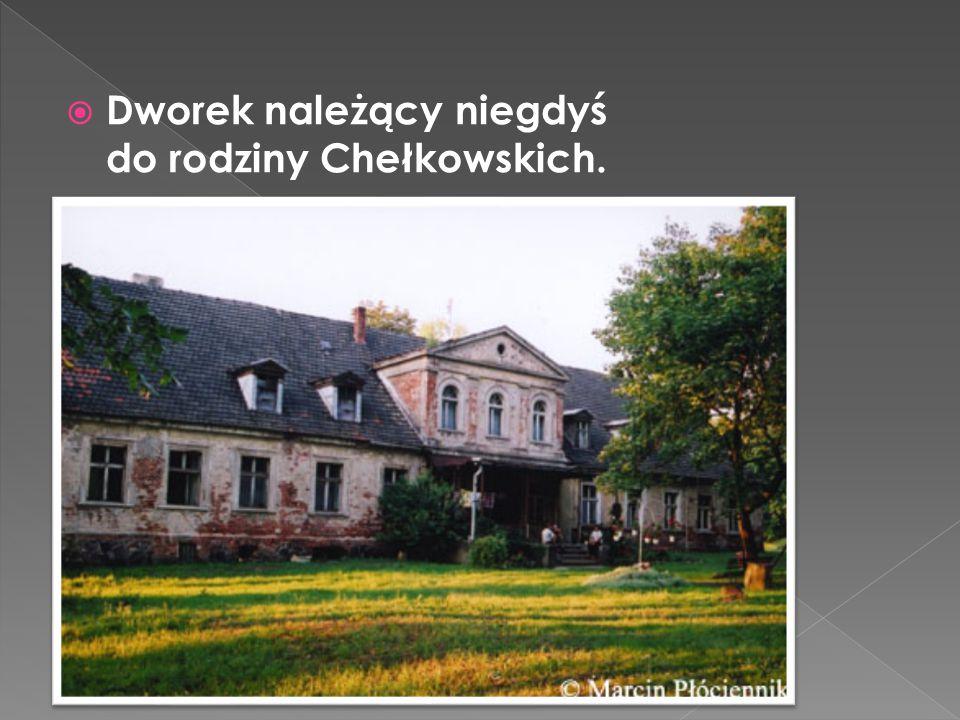  Dworek należący niegdyś do rodziny Chełkowskich.