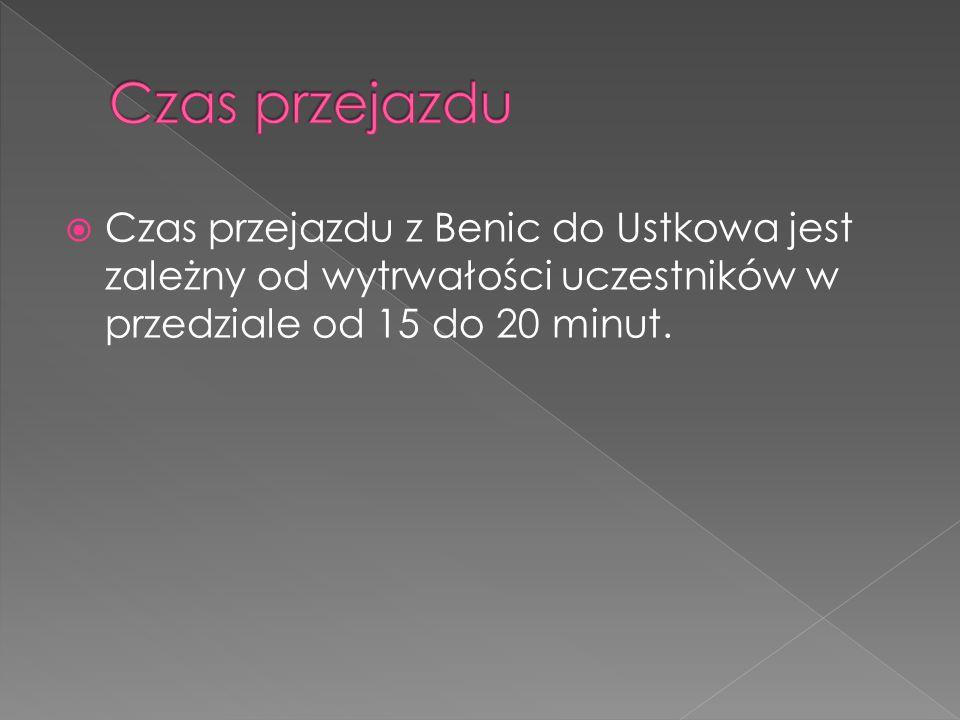  Czas przejazdu z Benic do Ustkowa jest zależny od wytrwałości uczestników w przedziale od 15 do 20 minut.