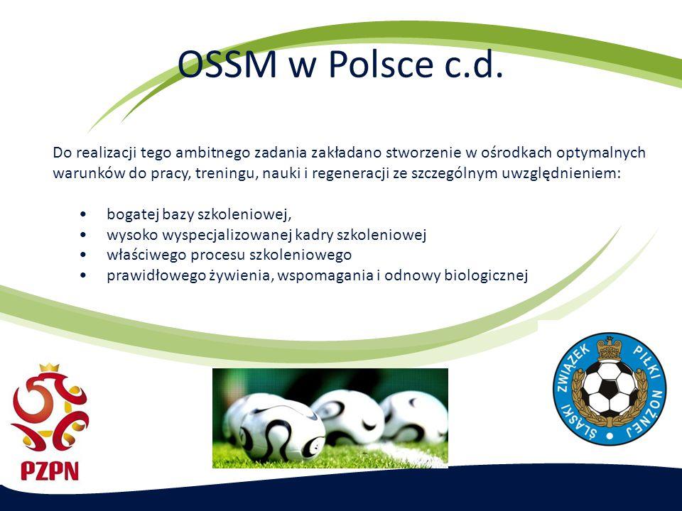 OSSM w Polsce c.d. Do realizacji tego ambitnego zadania zakładano stworzenie w ośrodkach optymalnych warunków do pracy, treningu, nauki i regeneracji