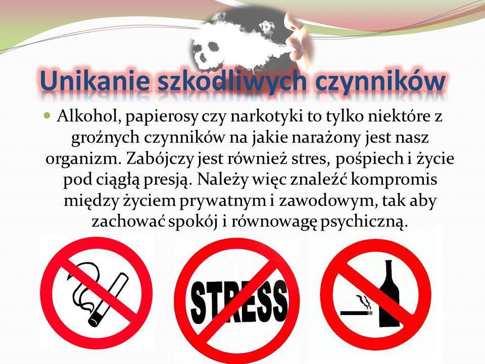 Alkohol, papierosy czy narkotyki to tylko niektóre z groźnych czynników na jakie narażony jest nasz organizm. Zabójczy jest również stres, pośpiech i