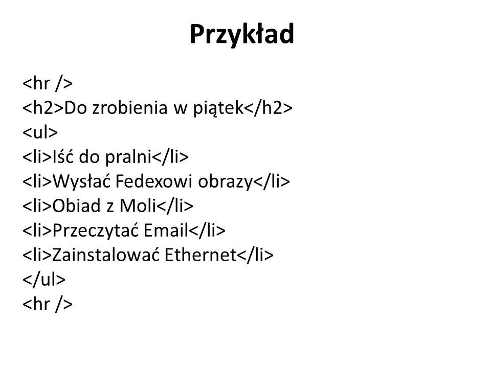 Przykład Do zrobienia w piątek Iść do pralni Wysłać Fedexowi obrazy Obiad z Moli Przeczytać Email Zainstalować Ethernet