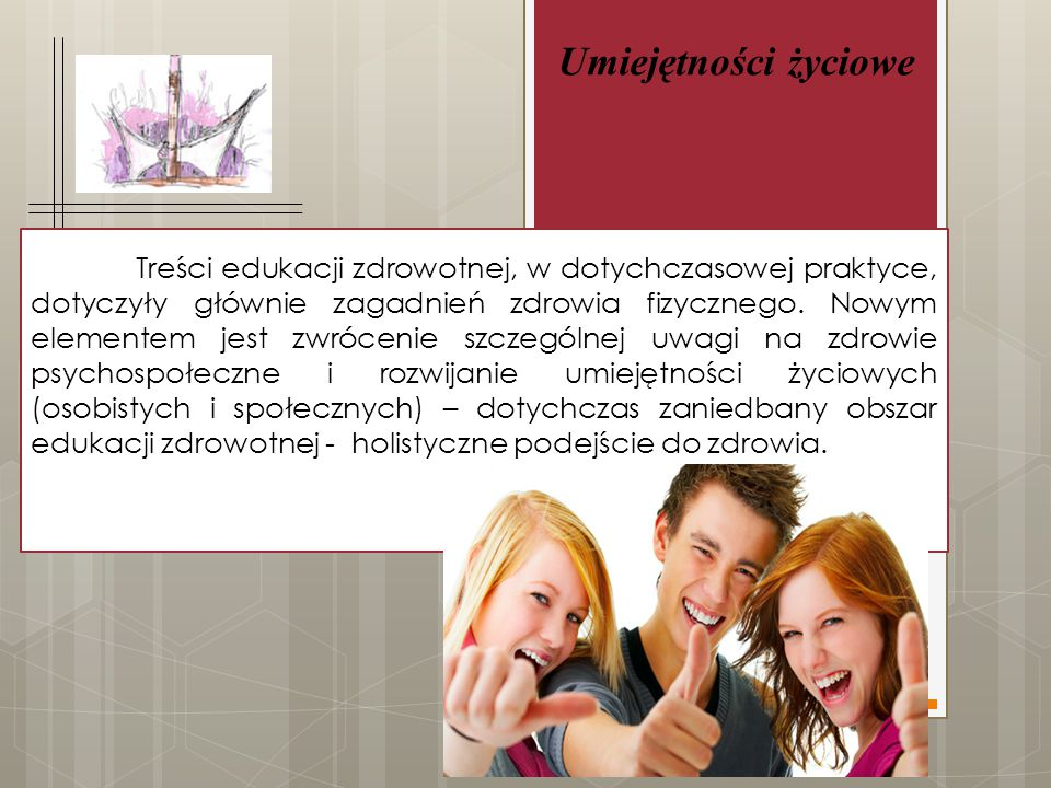 Treści edukacji zdrowotnej, w dotychczasowej praktyce, dotyczyły głównie zagadnień zdrowia fizycznego.