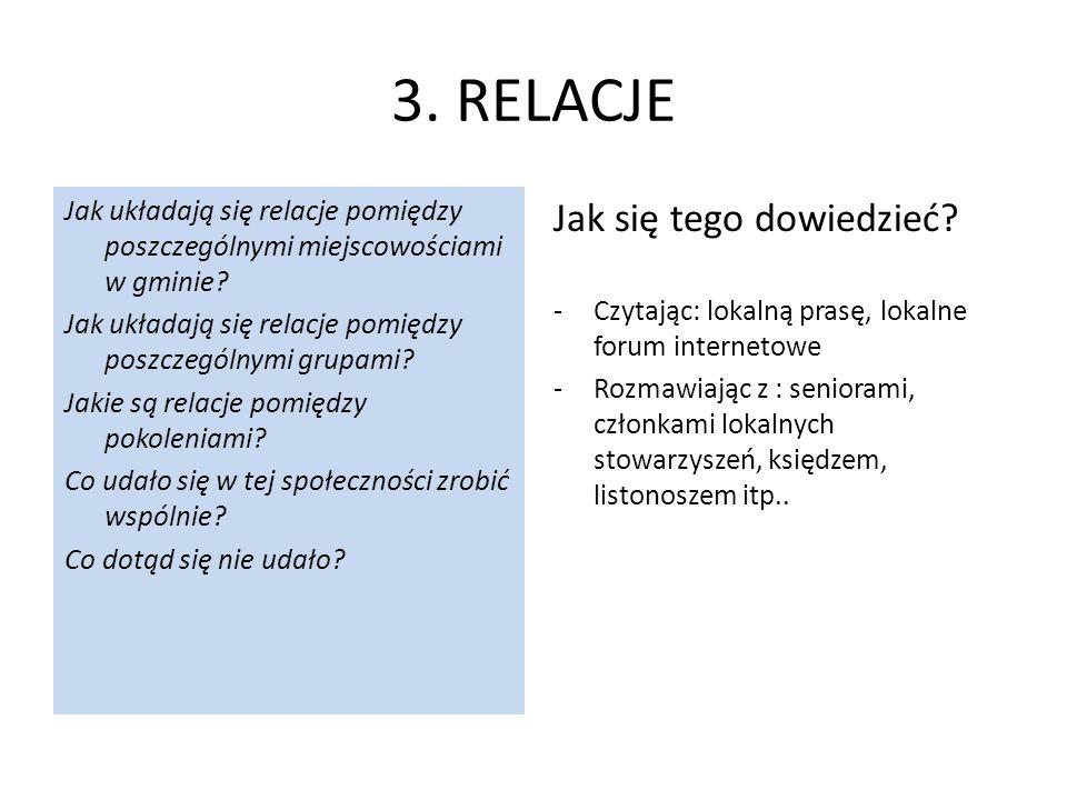 3. RELACJE Jak układają się relacje pomiędzy poszczególnymi miejscowościami w gminie.