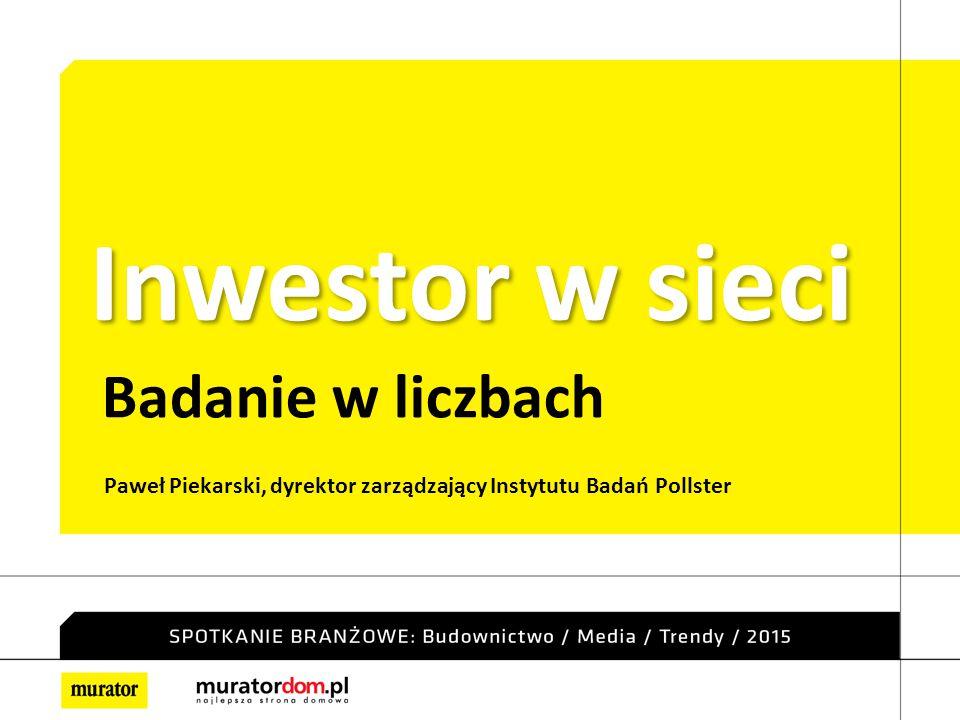 Inwestor w sieci Badanie w liczbach Paweł Piekarski, dyrektor zarządzający Instytutu Badań Pollster