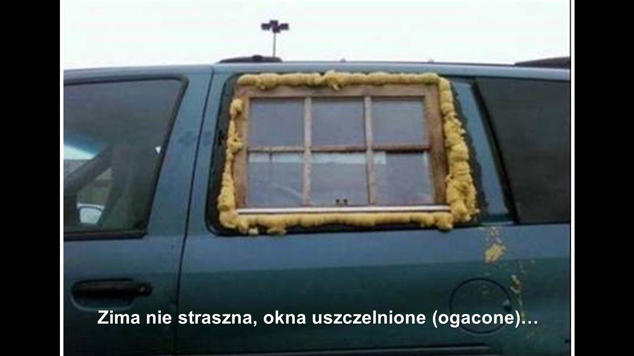 Zima nie straszna, okna uszczelnione (ogacone)…