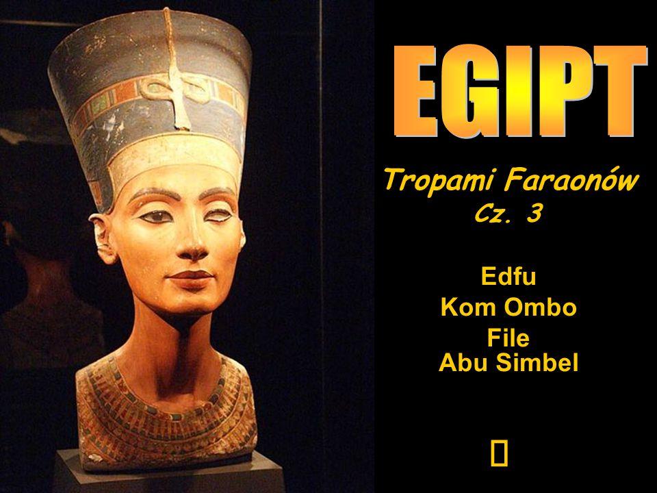 Tropami Faraonów Cz. 3  Edfu Kom Ombo File Abu Simbel