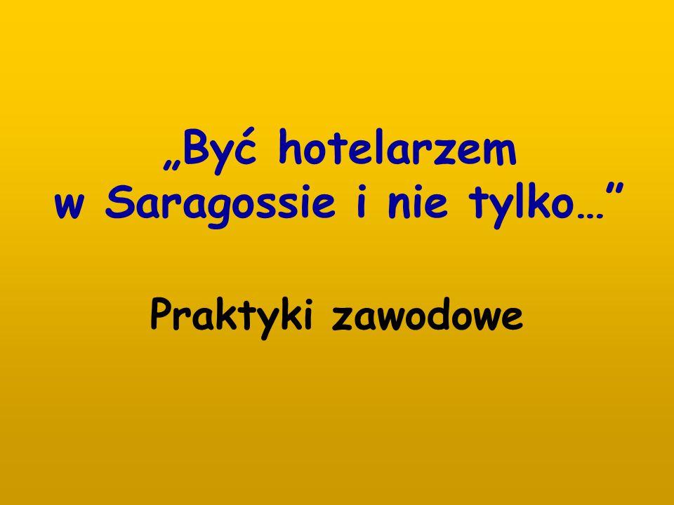 """""""Być hotelarzem w Saragossie i nie tylko…"""" Praktyki zawodowe"""