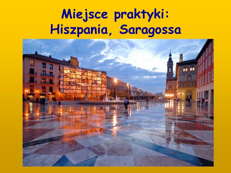 Miejsce praktyki: Hiszpania, Saragossa