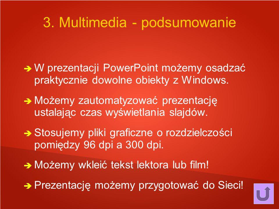  W prezentacji PowerPoint możemy osadzać praktycznie dowolne obiekty z Windows.  Możemy zautomatyzować prezentację ustalając czas wyświetlania slajd