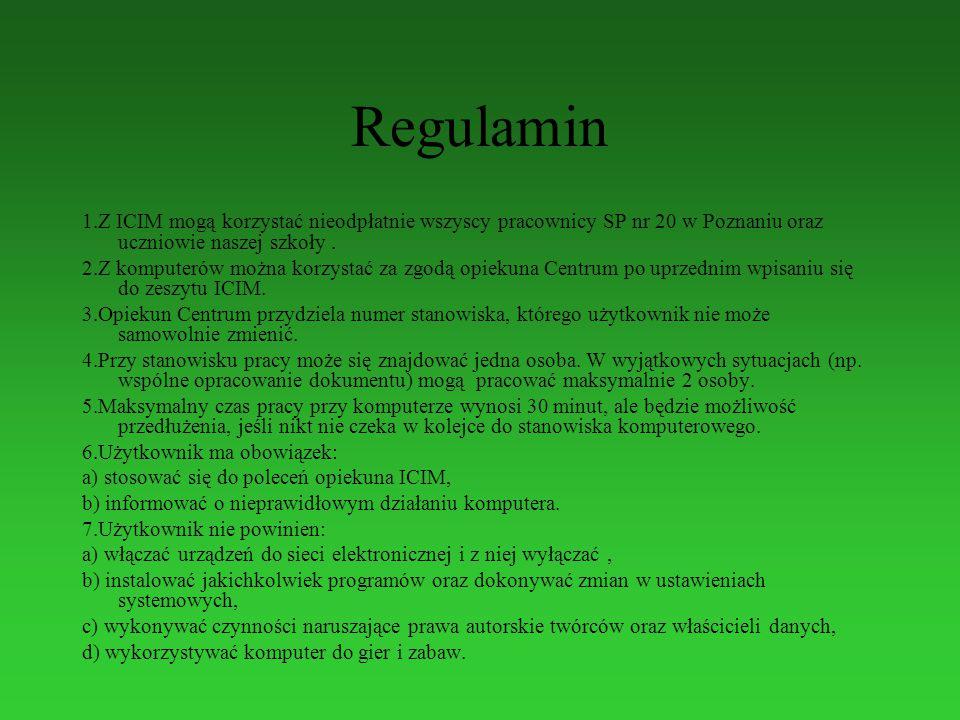 Regulamin 1.Z ICIM mogą korzystać nieodpłatnie wszyscy pracownicy SP nr 20 w Poznaniu oraz uczniowie naszej szkoły.