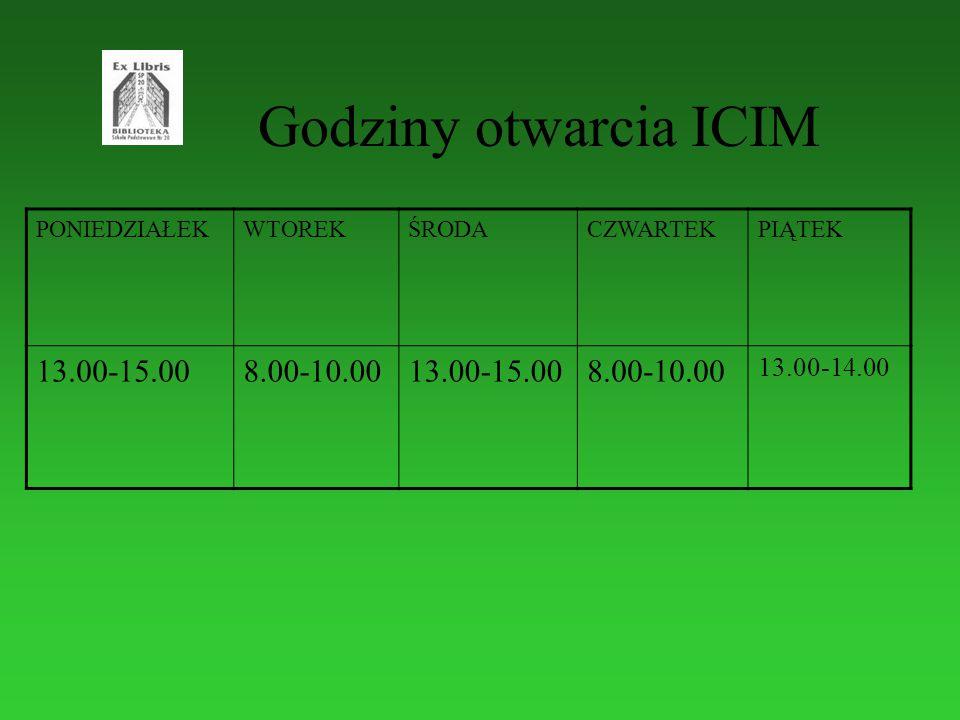 Godziny otwarcia ICIM PONIEDZIAŁEKWTOREKŚRODACZWARTEKPIĄTEK 13.00-15.008.00-10.0013.00-15.008.00-10.00 13.00-14.00