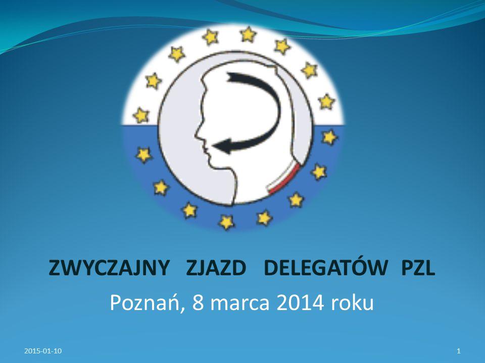 ZWYCZAJNY ZJAZD DELEGATÓW PZL Poznań, 8 marca 2014 roku 2015-01-101