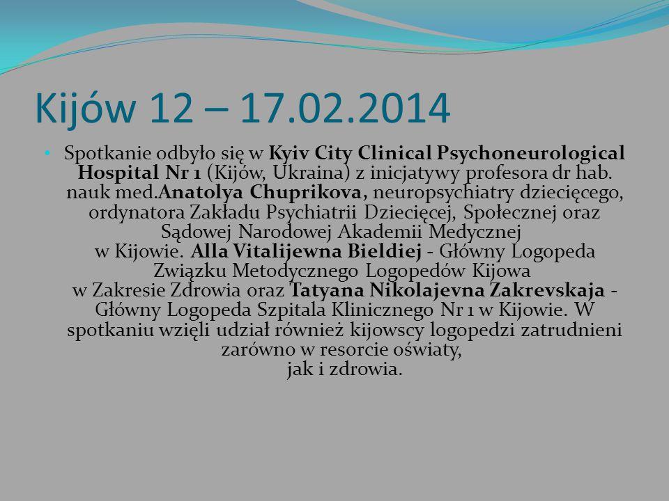 Kijów 12 – 17.02.2014 Spotkanie odbyło się w Kyiv City Clinical Psychoneurological Hospital Nr 1 (Kijów, Ukraina) z inicjatywy profesora dr hab. nauk