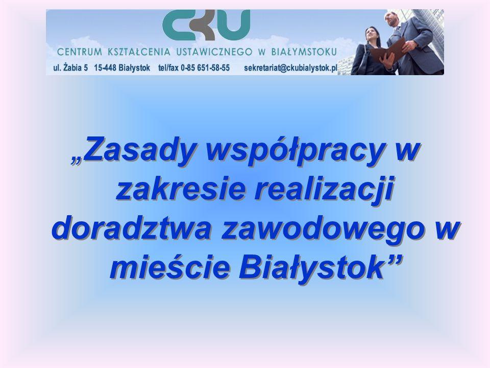 """""""Zasady współpracy w zakresie realizacji doradztwa zawodowego w mieście Białystok"""