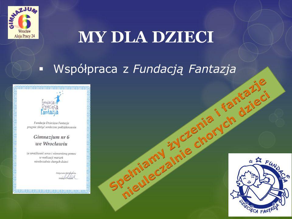 MY DLA DZIECI  Współpraca z Fundacją Fantazja