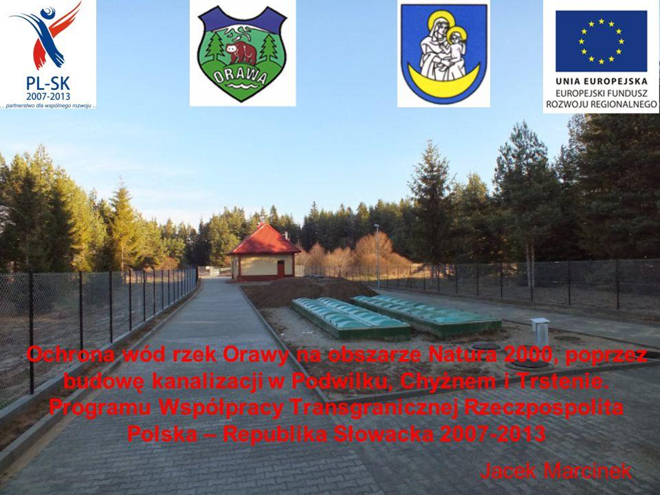 Ochrona wód rzek Orawy na obszarze Natura 2000, poprzez budowę kanalizacji w Podwilku, Chyżnem i Trstenie.