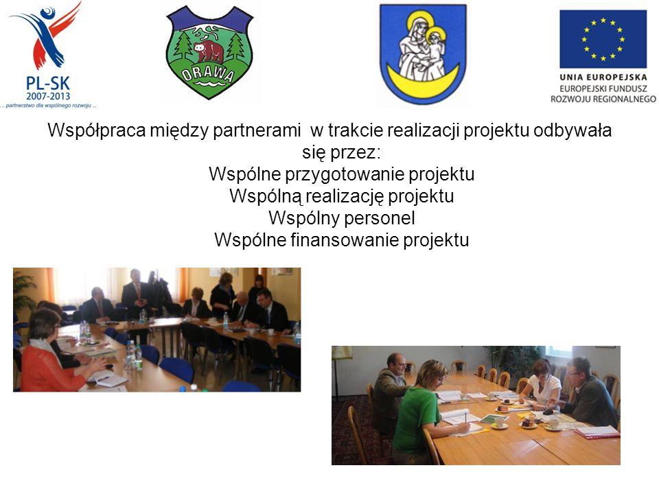 Współpraca między partnerami w trakcie realizacji projektu odbywała się przez: Wspólne przygotowanie projektu Wspólną realizację projektu Wspólny personel Wspólne finansowanie projektu