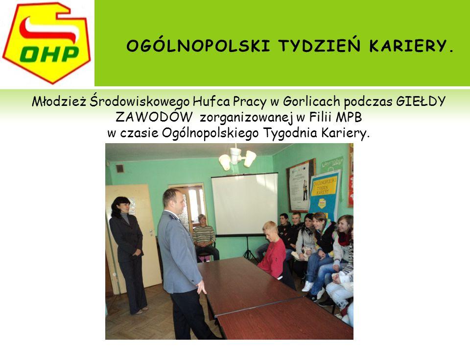 OGÓLNOPOLSKI TYDZIEŃ KARIERY. Młodzież Środowiskowego Hufca Pracy w Gorlicach podczas GIEŁDY ZAWODÓW zorganizowanej w Filii MPB w czasie Ogólnopolskie