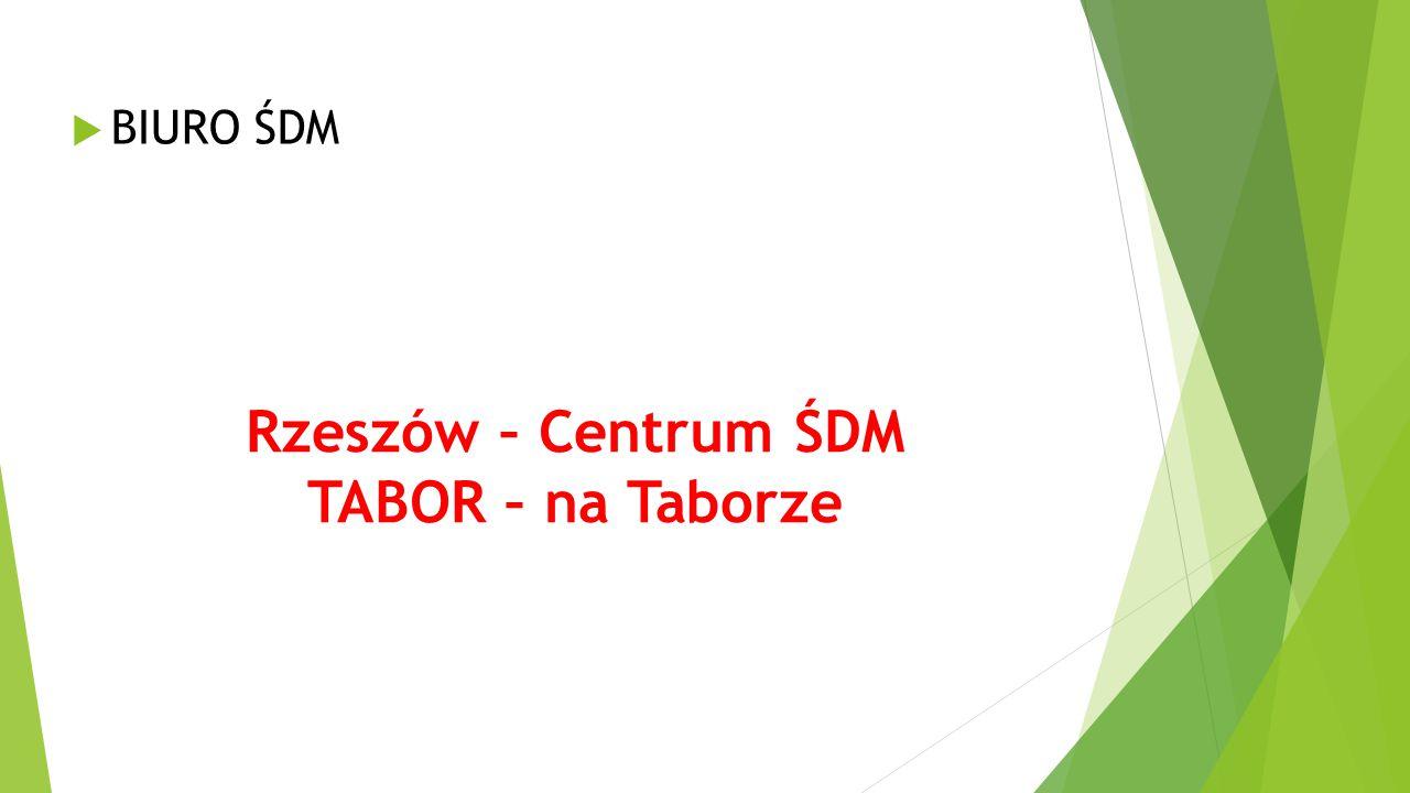 Rzeszów – Centrum ŚDM TABOR – na Taborze  BIURO ŚDM