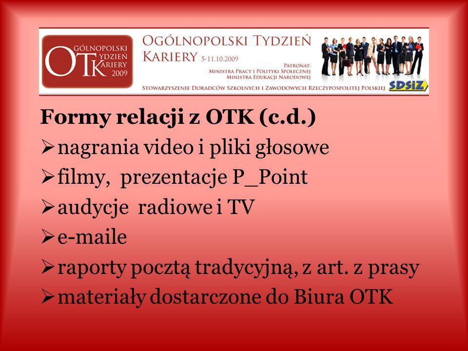 Formy relacji z OTK:  raporty wg formularza rraporty on-line sswobodne sprawozdania i opisy llinki kierujące na www zzdjęcia (w zał. do e-mai