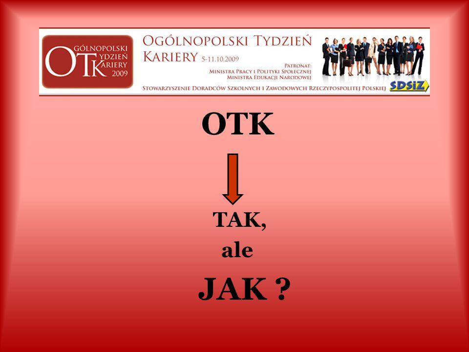 CO DALEJ ? Krok 1 -> synteza (raport syntetyczny) Krok 2 -> analiza Krok 3 -> wnioski z 1+2 oraz doświadczeń w organizacji I-go OTK Krok 4 -> weryfika