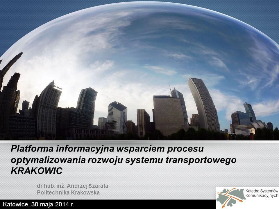Platforma informacyjna wsparciem procesu optymalizowania rozwoju systemu transportowego KRAKOWIC dr hab.