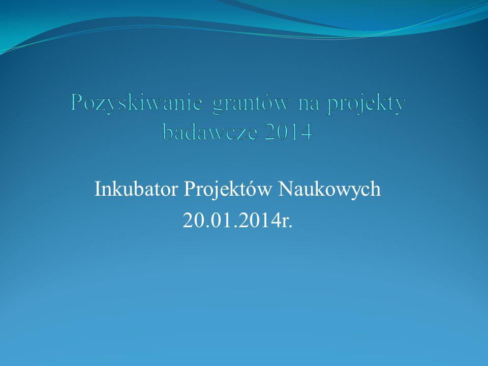 Inkubator Projektów Naukowych 20.01.2014r.