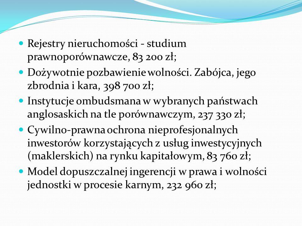 Rejestry nieruchomości - studium prawnoporównawcze, 83 200 zł; Dożywotnie pozbawienie wolności.