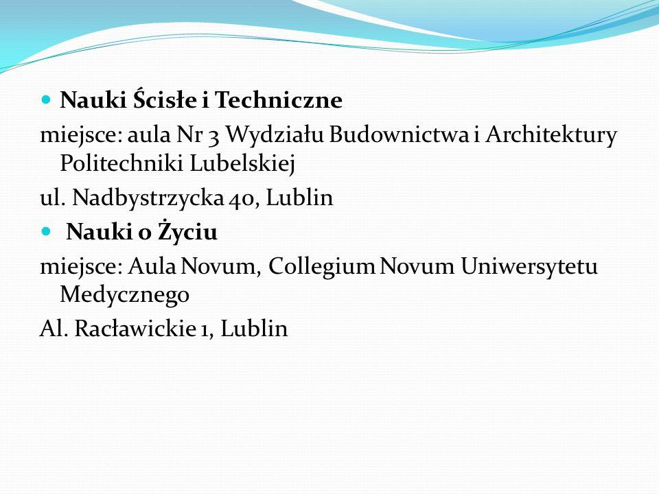 Nauki Ścisłe i Techniczne miejsce: aula Nr 3 Wydziału Budownictwa i Architektury Politechniki Lubelskiej ul.