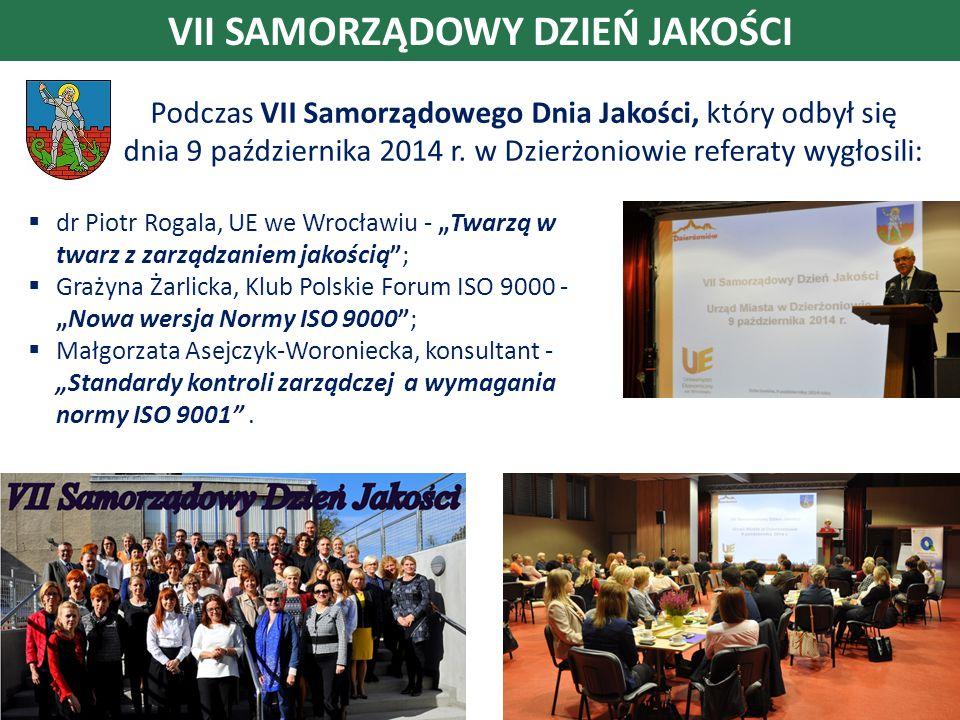 VII SAMORZĄDOWY DZIEŃ JAKOŚCI Podczas VII Samorządowego Dnia Jakości, który odbył się dnia 9 października 2014 r.
