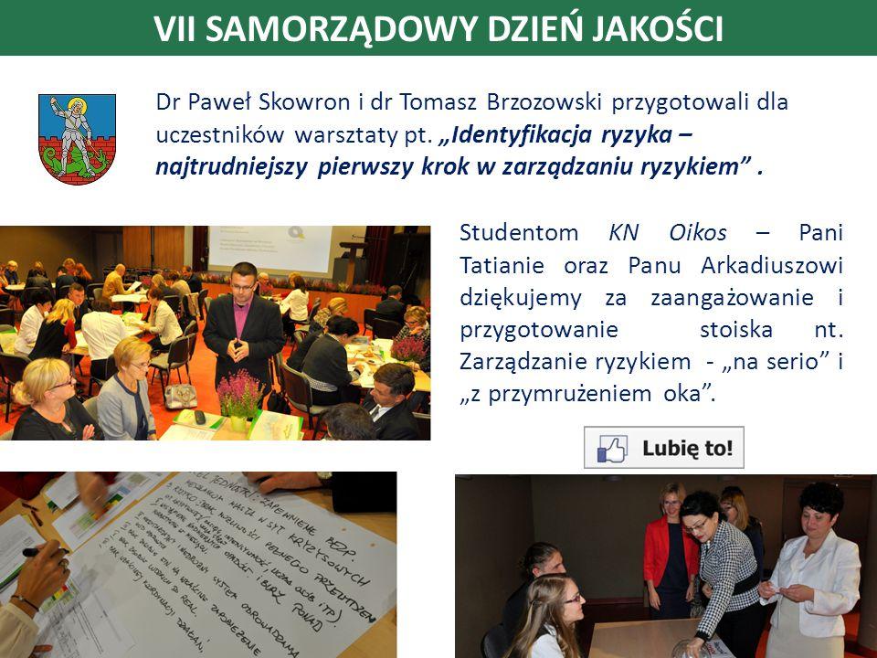 VII SAMORZĄDOWY DZIEŃ JAKOŚCI Dr Paweł Skowron i dr Tomasz Brzozowski przygotowali dla uczestników warsztaty pt.