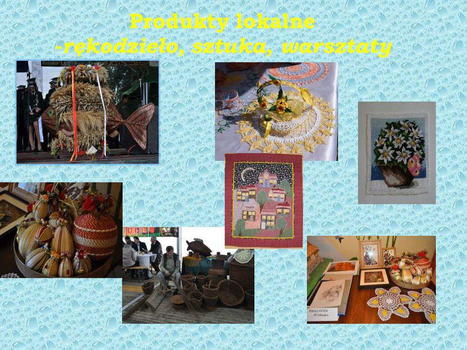 Produkty lokalne - rękodzieło, sztuka, warsztaty