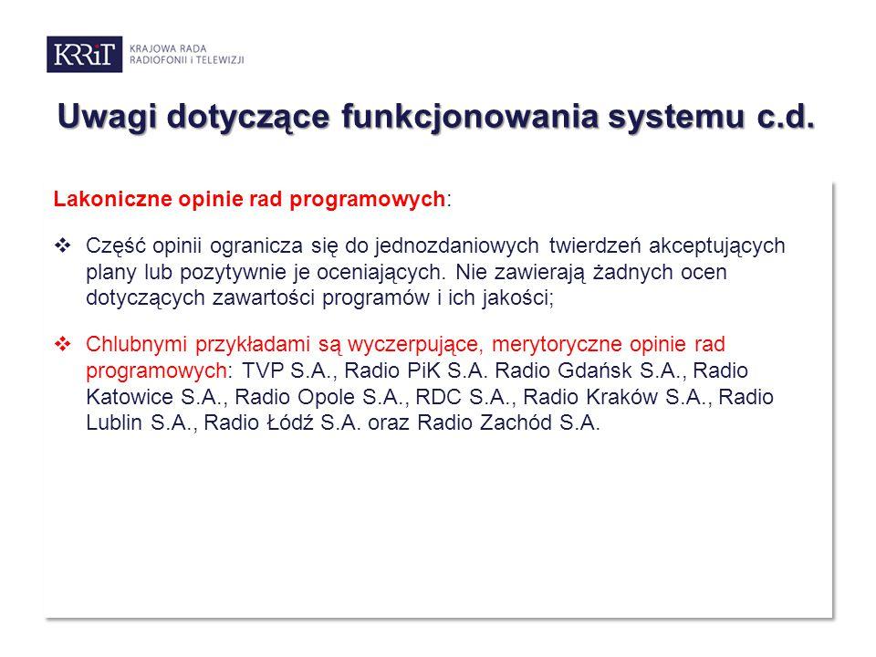 Uwagi dotyczące funkcjonowania systemu c.d. Lakoniczne opinie rad programowych:  Część opinii ogranicza się do jednozdaniowych twierdzeń akceptującyc