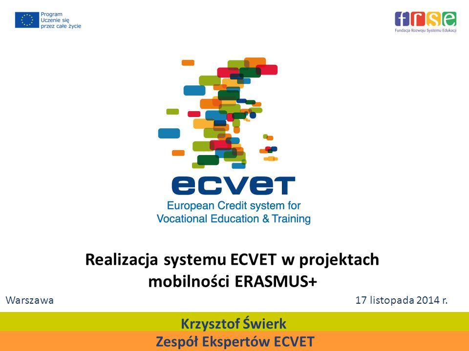 Zespół Ekspertów ECVET Krzysztof Świerk Warszawa 17 listopada 2014 r.