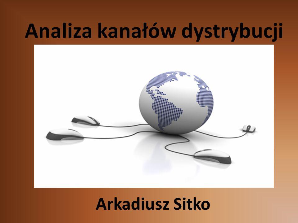 Analiza kanałów dystrybucji Arkadiusz Sitko