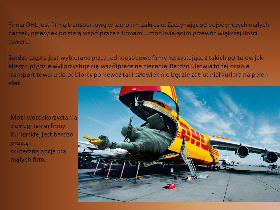 Firma DHL jest firmą transportową w szerokim zakresie. Zaczynając od pojedynczych małych paczek, przesyłek po stałą współprace z firmami umożliwiając