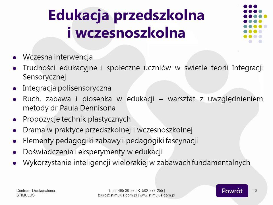 Centrum Doskonalenia STIMULUS T: 22 405 30 26 | K: 502 378 255 | biuro@stimulus.com.pl | www.stimulus.com.pl 10 Edukacja przedszkolna i wczesnoszkolna